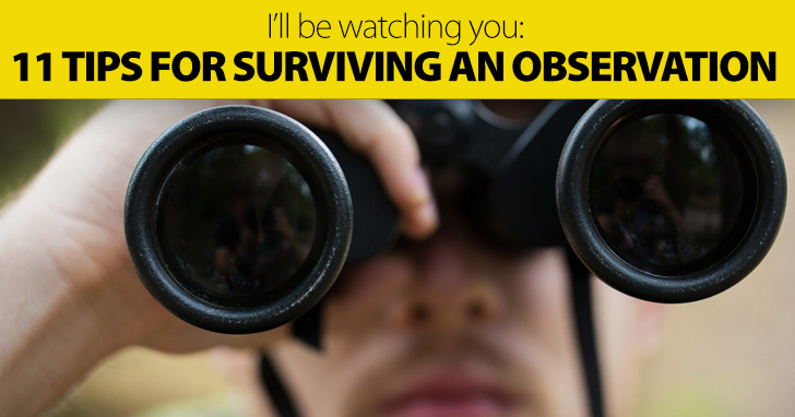 I�ll Be Watching You: Tips for Surviving an Observation