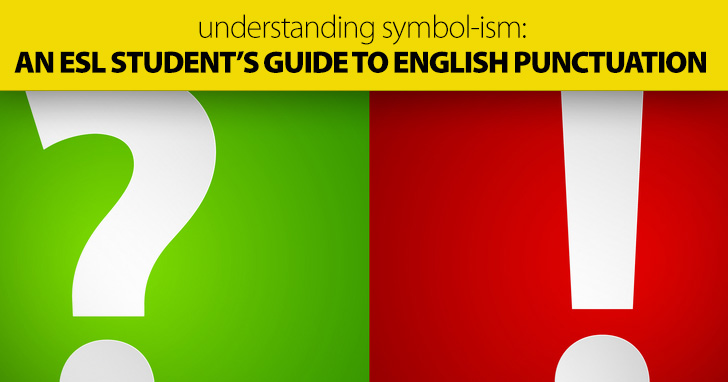 Understanding Symbol-ism: an ESL Student�s Guide to English Punctuation