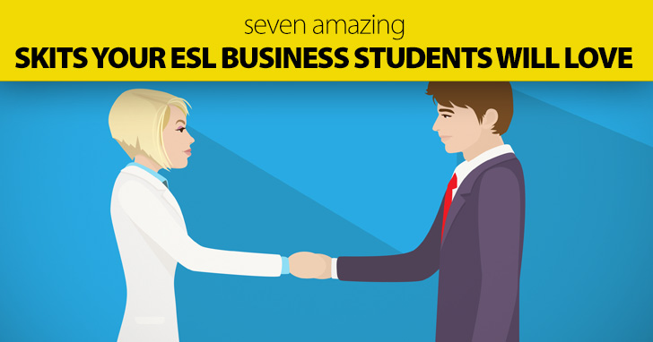 7 Amazing Skits Your ESL Business Students Will Love