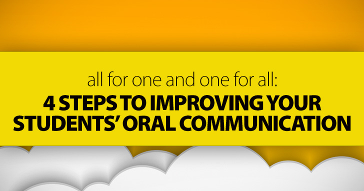 All for One and One for All: 4 Super Easy Steps to Improving Your Students� Oral Communication