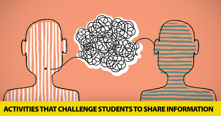 I Know Something You Don�t: 3 Simple Activities That Challenge Students To Share Information