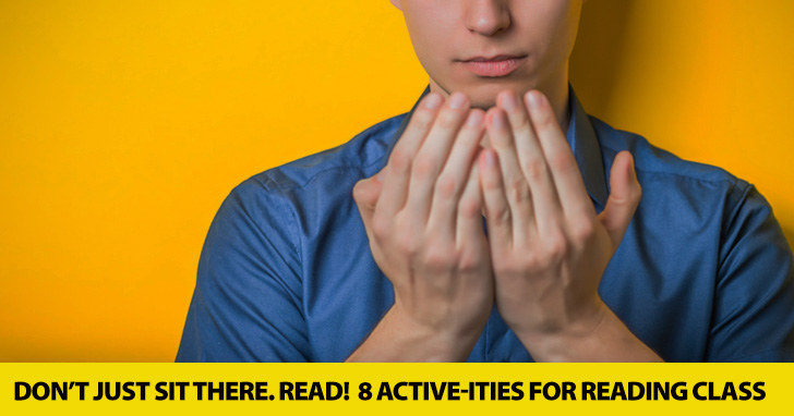 Don�t Just Sit There. Read! 8 Active-ities You Can Do In Reading Class