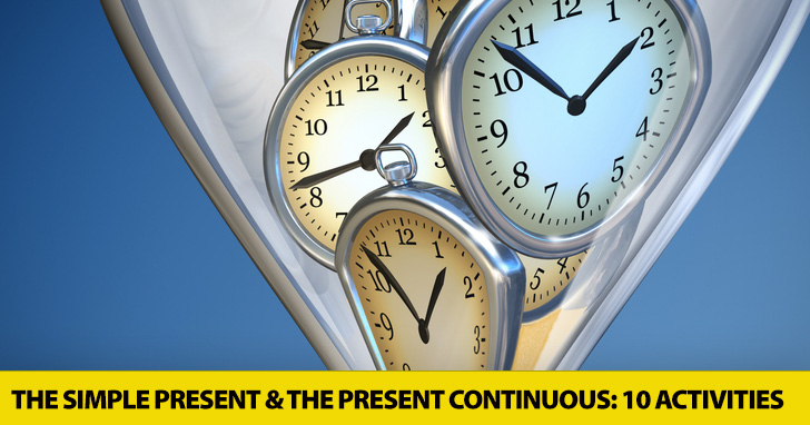Which Present Is It? 10 Simple Activities for Practicing the Simple Present and the Present Continuous