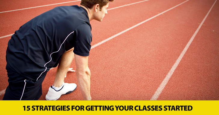 Let�s Get Started�15 Strategies for Getting Your Classes Started
