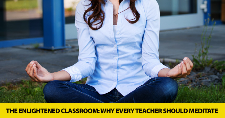 The Enlightened Classroom: Why Every Teacher Should Meditate