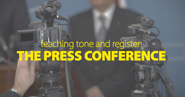 Teaching Tone and Register: the Press Conference
