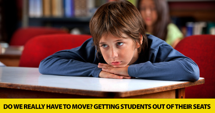 Do We Really Have to Move? Getting Students out of Their Seats