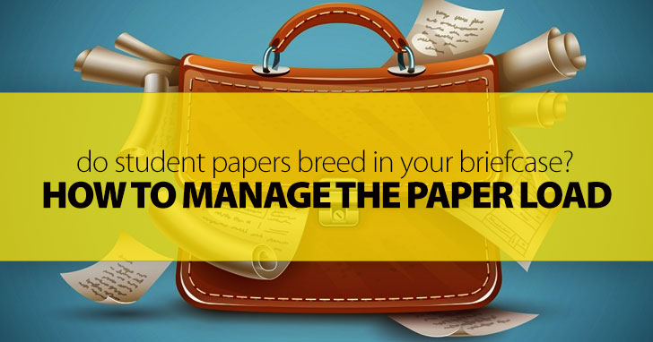 Do Student Papers Breed in Your Briefcase? 4 Methods of Managing the Paper Load