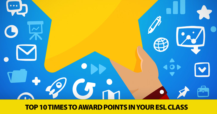 Top 10 Times to Award Points in Your ESL Class (and What to Do with Them)