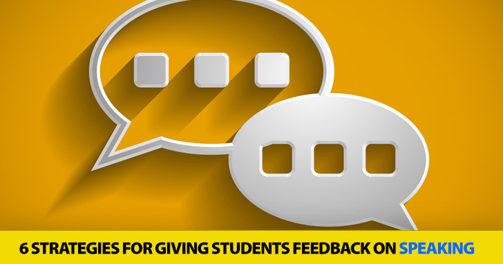 Tuning in the Feedback: 6 Strategies for Giving Students Feedback on Speaking