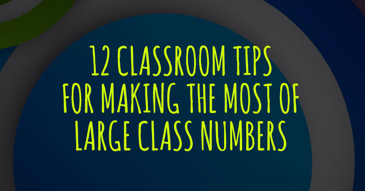 Let�s Circle Up: 12 �lassroom Tips for Making the Most of Large Class Numbers