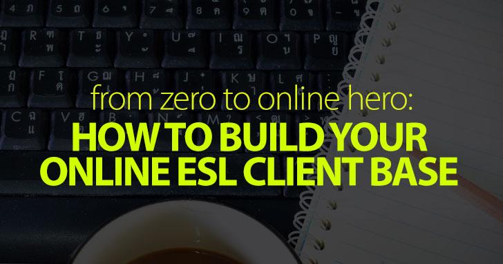 From Zero to Online Hero: Building Your Online ESL Client Base