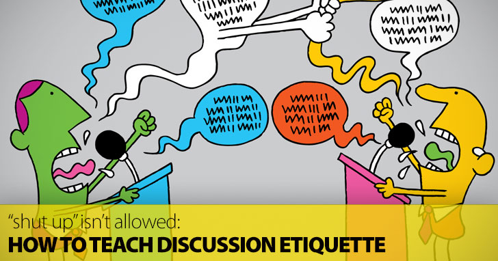 �Shut Up� Isn�t Allowed: Teaching Discussion Etiquette