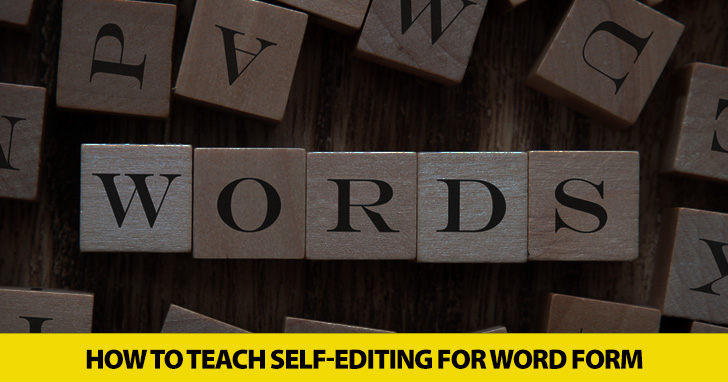She Was Succeeded? She Was Successful? Teaching Self-Editing for Word Form