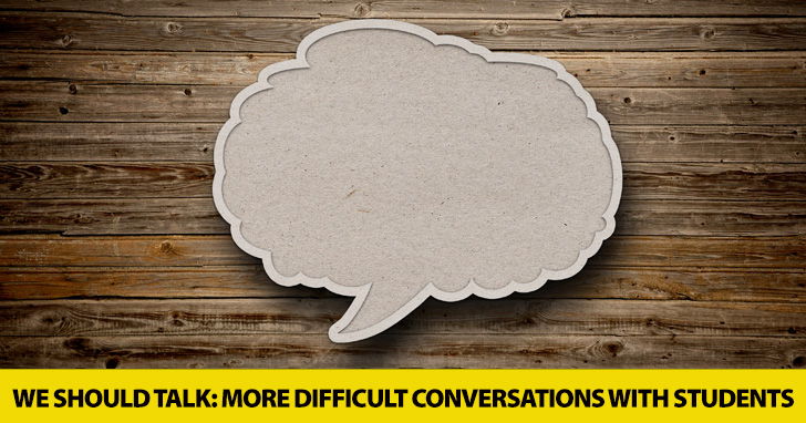 We Should Talk: More Difficult Conversations with Students and Strategies to Address Them