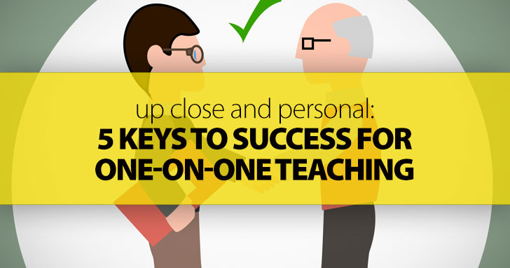 Up Close and Personal: 5 Keys to Success for One-on-One Teaching
