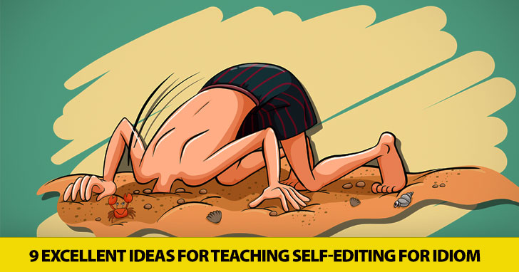 Is it Run-Around? Run-About? Round-About? Teaching Self-Editing for Idiom