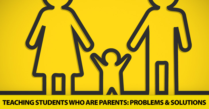 When Someone Calls Them Mommy or Dad: Teaching Students Who Are Parents