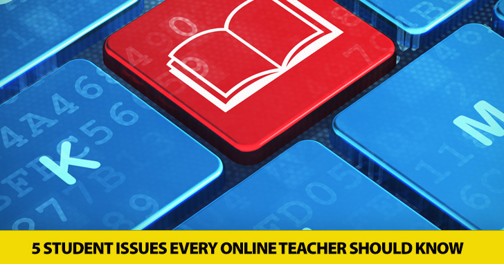 Late Work, Lack of Participation, General Confusion: 5 Student Issues Every Online Teacher Should Know