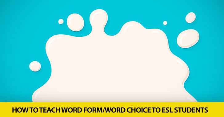 We Successed at the Manifestation: Teaching Word Form/Word Choice to ESL Students