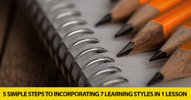 Seven in One Blow: 5 Simple Steps to Incorporating 7 Learning Styles in One Lesson