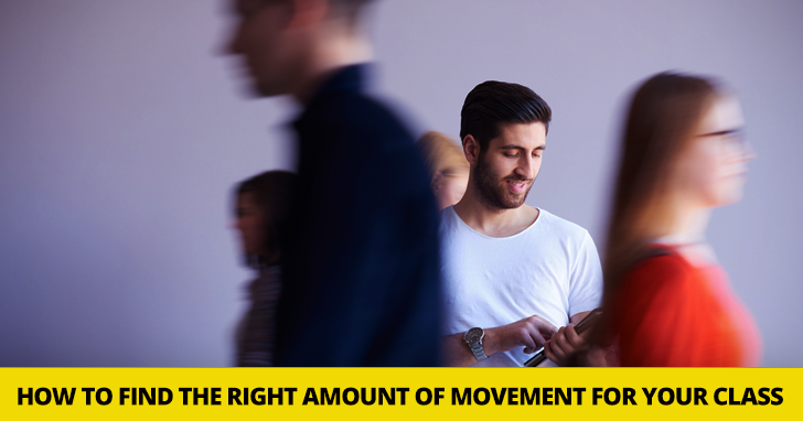 Get Up And Get Moving: 5 Tips For Finding The Right Amount Of Movement For Your ESL Class