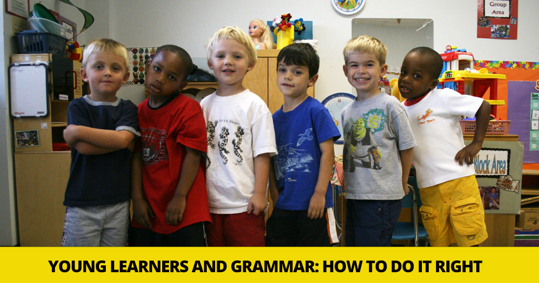 Young Learners and Grammar: How to Do It Right