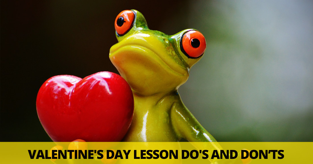 Valentine's Day Lesson Do's and Don�ts