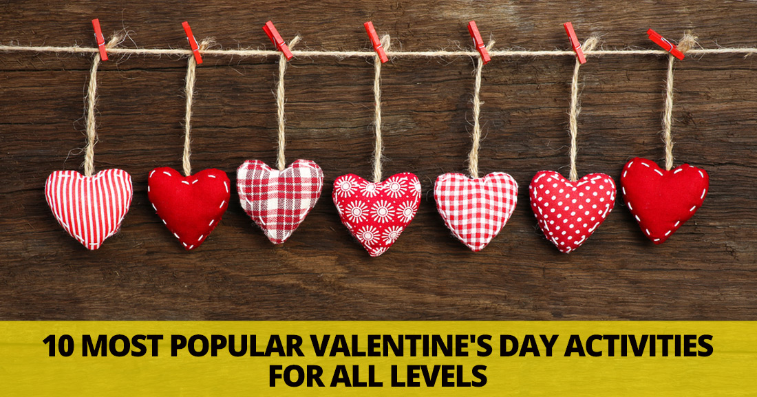 10 Most Popular Valentine's Day Activities For All Levels