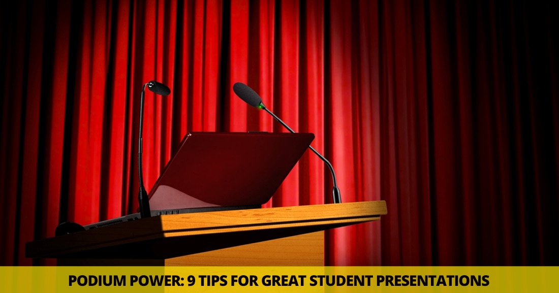 Podium Power: 9 Tips for Great Student Presentations