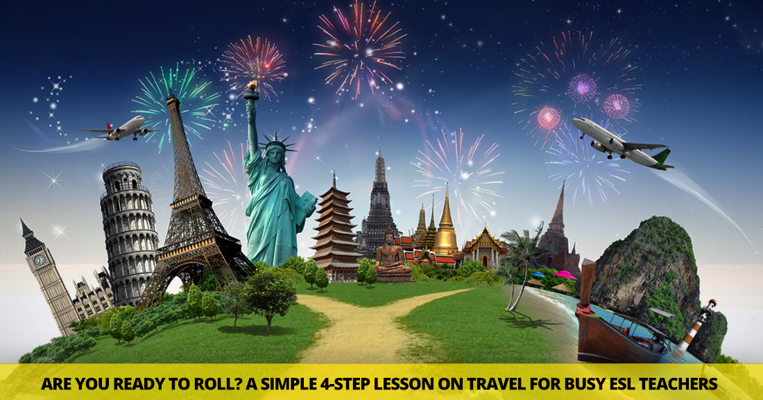 Are You Ready to Roll? a Simple 4-Step Lesson on Travel for Busy ESL Teachers