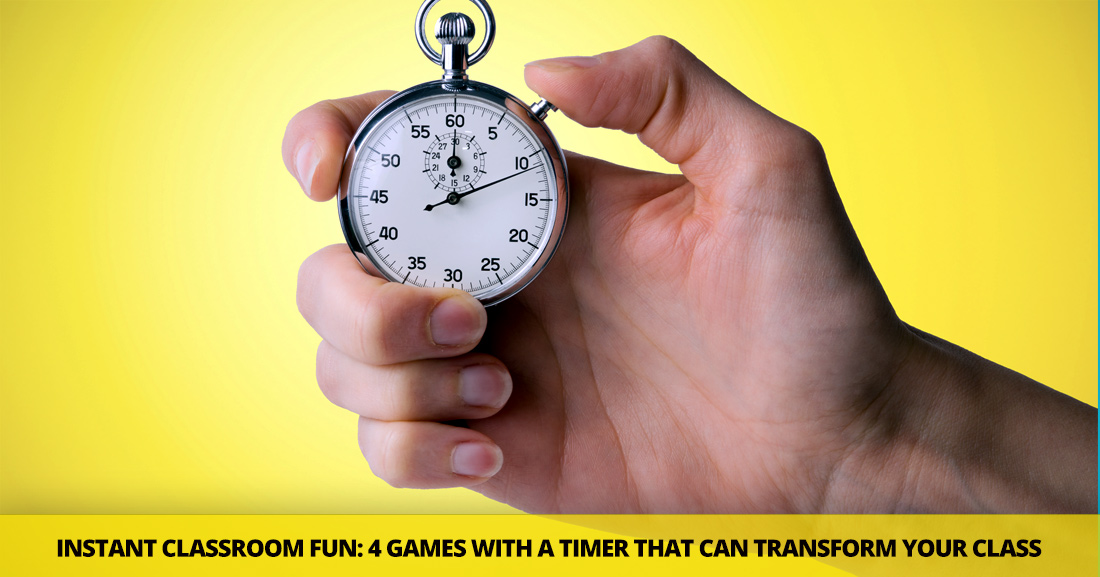 Instant Classroom Fun: 4 Games with a Timer that Can Transform Your Class from Good to Great (in No Time)