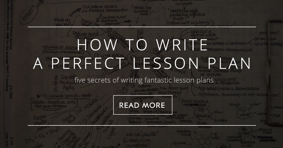 How to Write a Lesson Plan: 5 Secrets of Writing Fantastic Lesson Plans