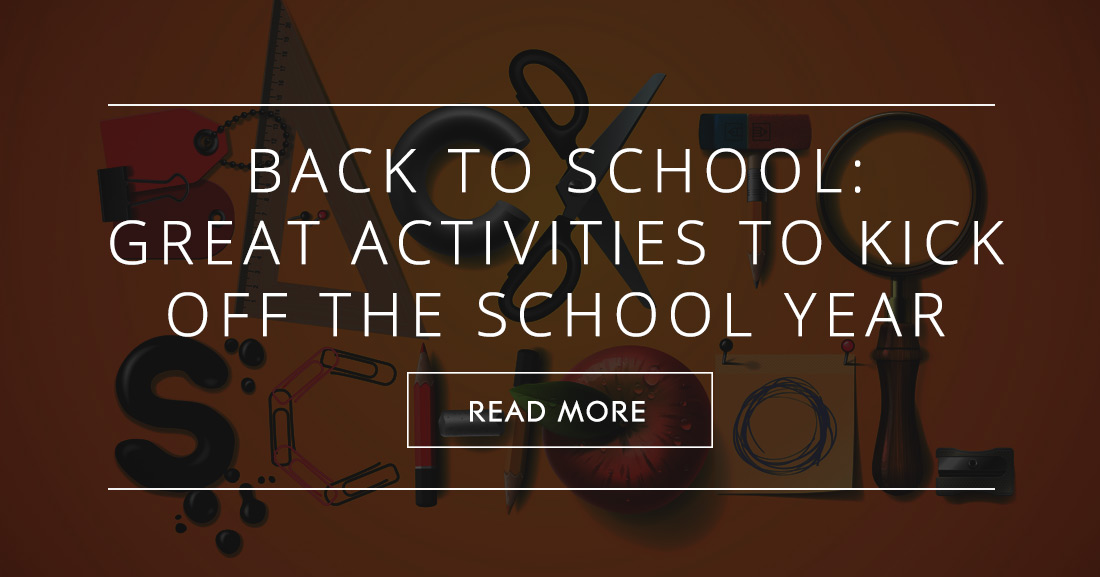 Back To School: Great Ideas for Activities to Kick off the School Year