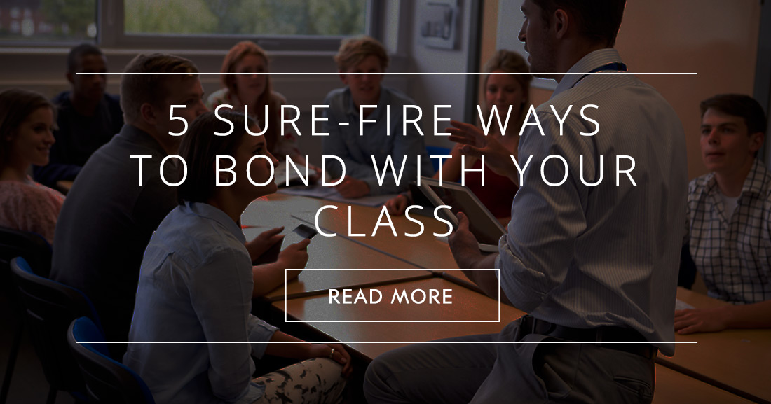 5 Sure-Fire Ways to Bond with Your Class
