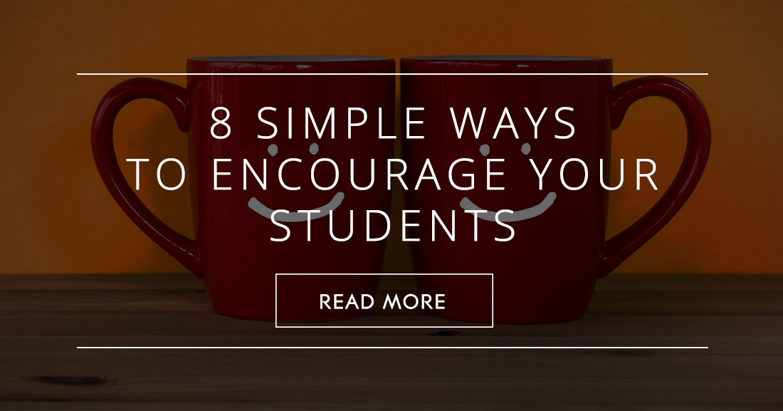 8 Simple Ways to Encourage Your Students