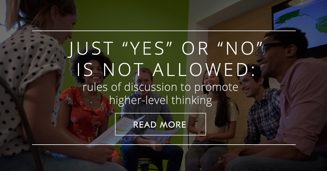 Just �Yes� or �No� Is Not Allowed: Rules of Discussion to Promote Higher-Level Thinking