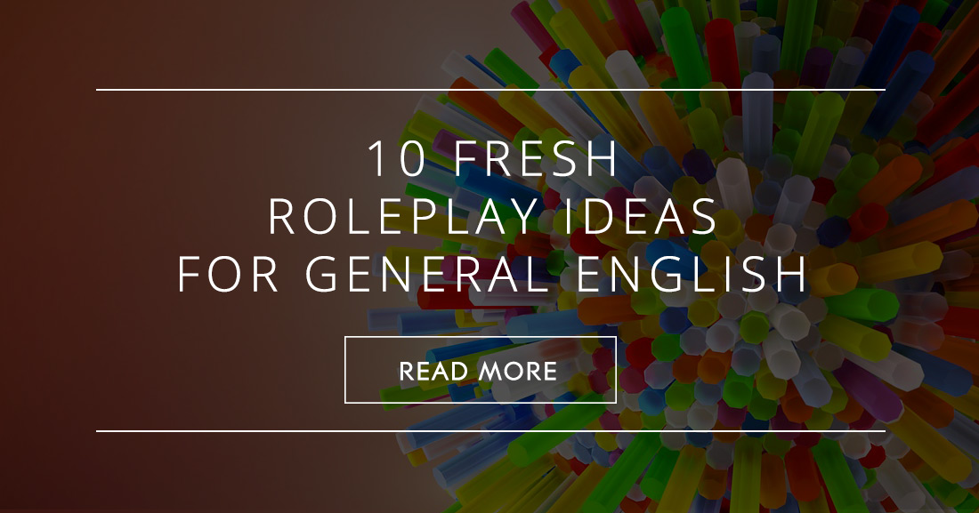 10 Fresh Roleplay Ideas for General English