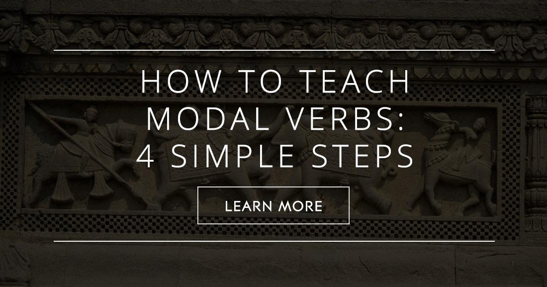 How to Teach Modal Verbs: 4 Simple Steps