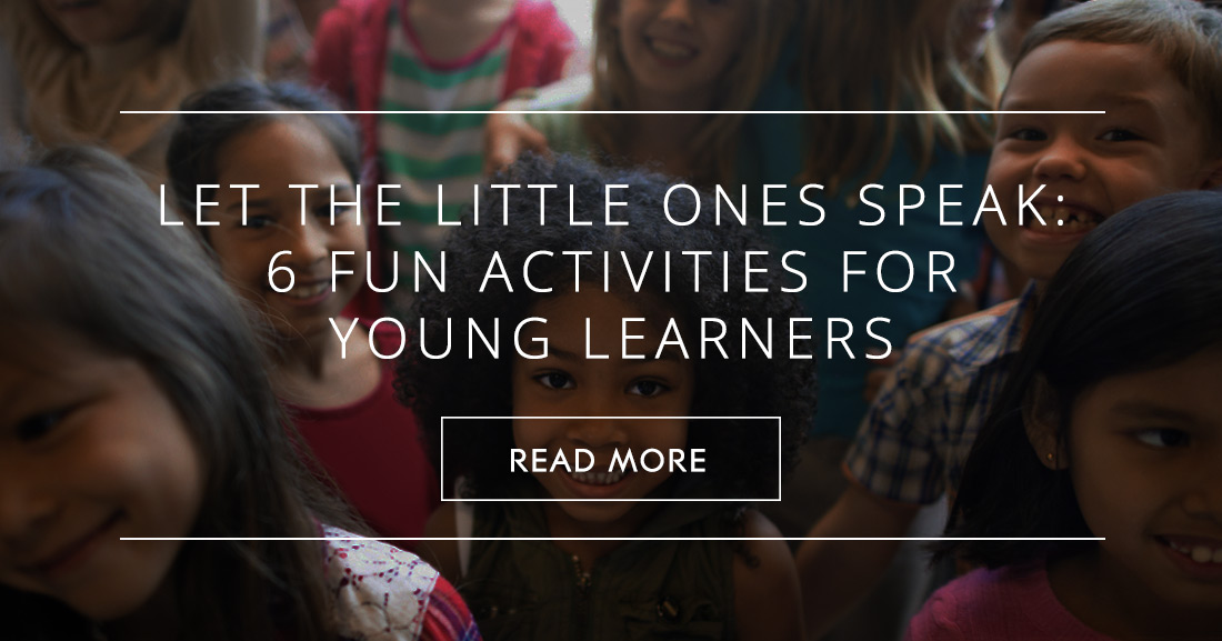 Let the Little Ones Speak: 6 Fun Activities for Coaxing Young Learners out of Their Shells