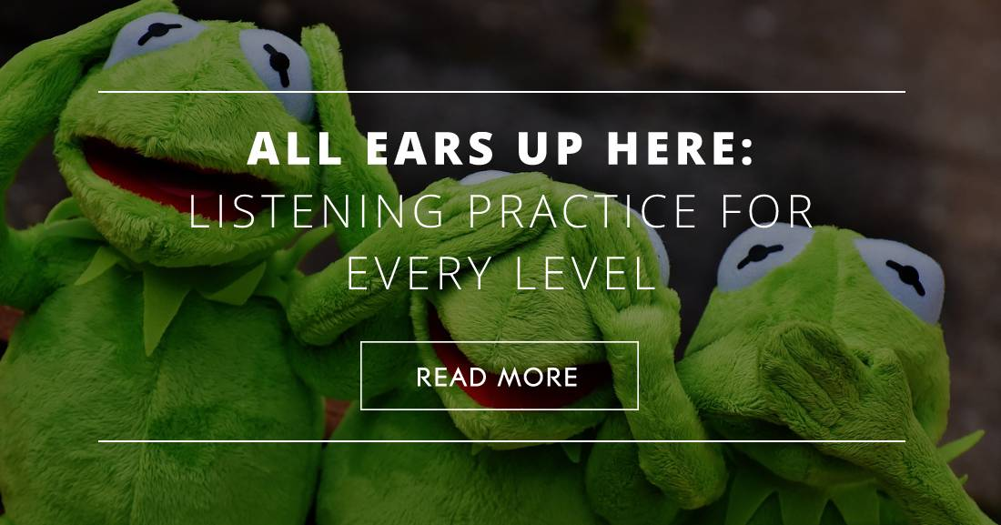 All Ears Up Here: Listening Practice for Every Level