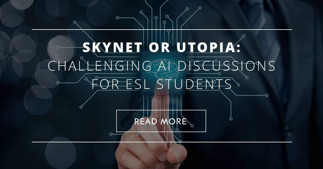 Skynet or Utopia: Challenging AI Discussions for ESL Students