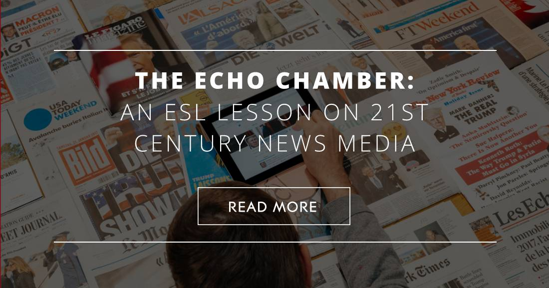 The Echo Chamber: An ESL Lesson on 21st Century News Media