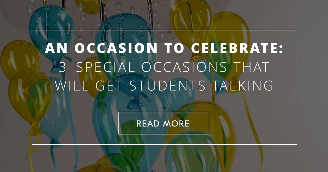 An Occasion to Celebrate: 3 Special Occasions That Will Get Students Talking
