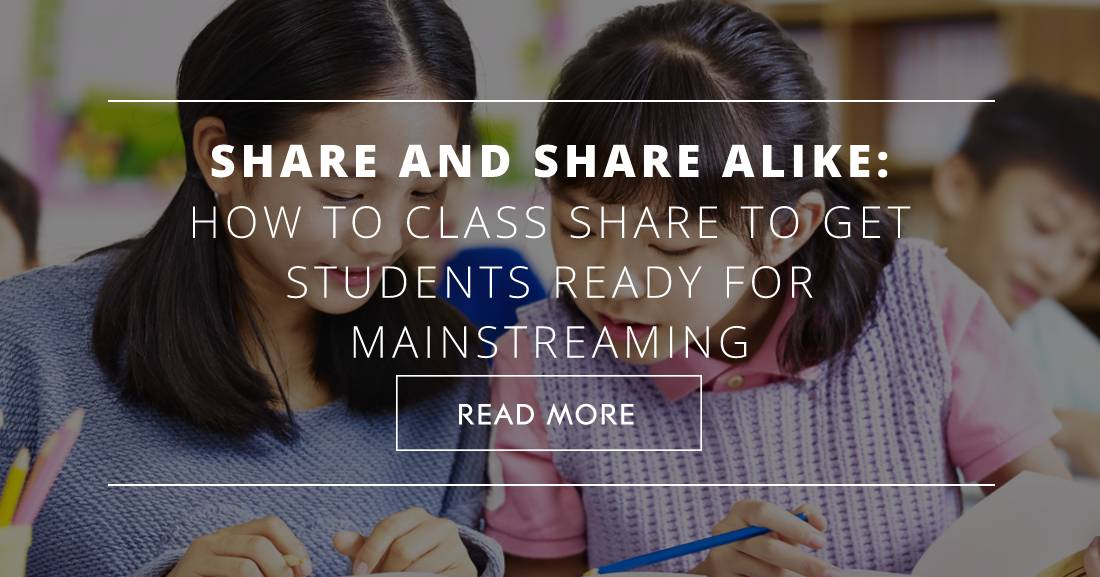 Share and Share Alike: How to Class Share to Get Students Ready for Mainstreaming