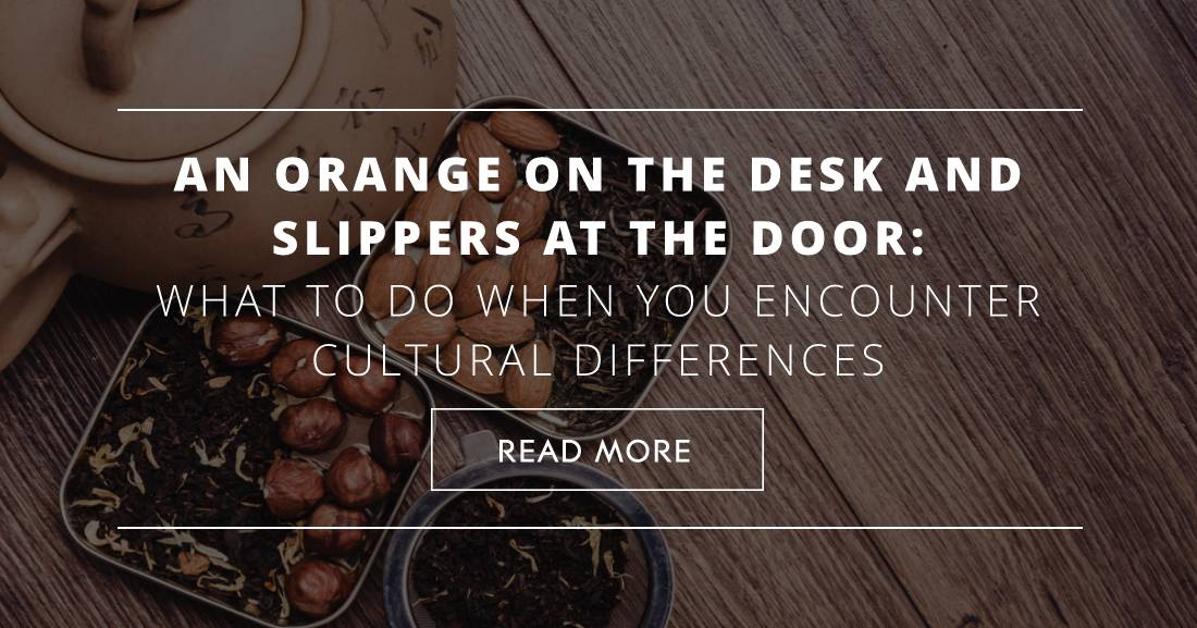 An Orange on the Desk and Slippers at the Door: What to Do When You Encounter Cultural Differences