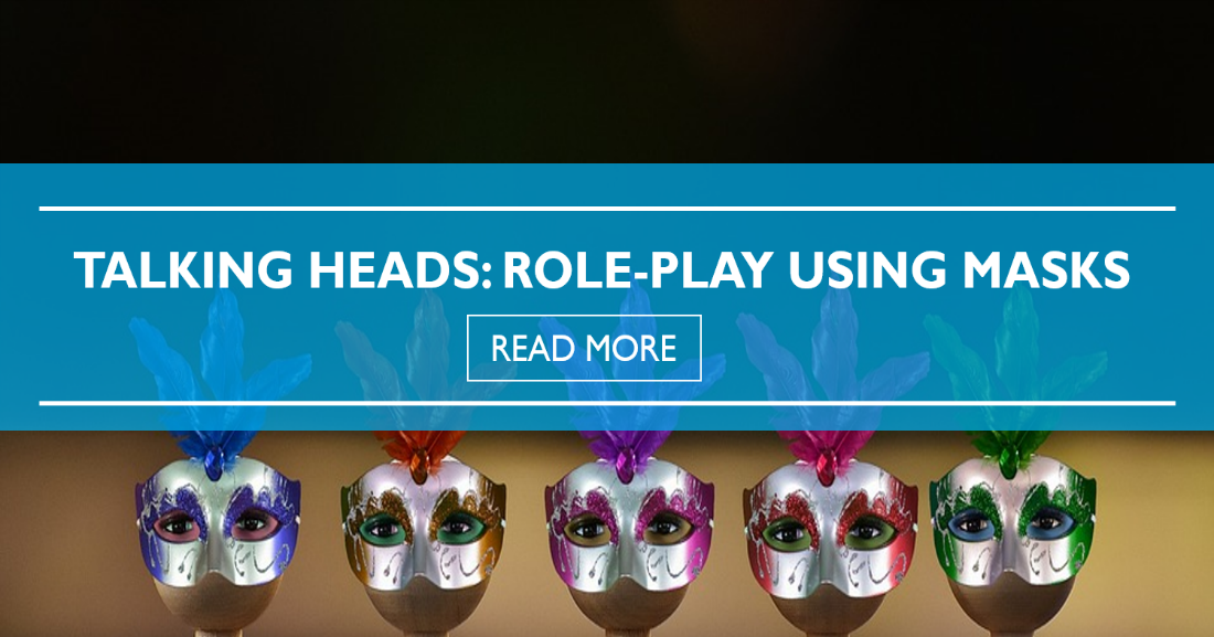 Talking Heads: Role-Play Using Masks