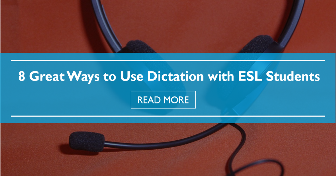 8 Great Ways to Use Dictation with ESL Students