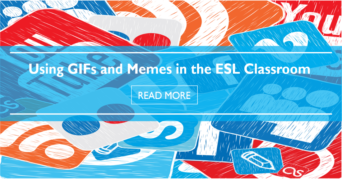 Using GIFs and Memes in the ESL Classroom