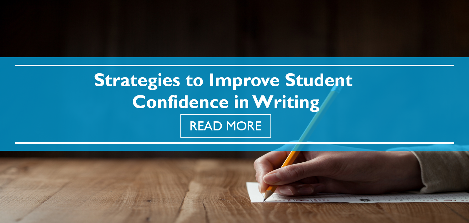 Strategies to Improve Student Confidence in Writing